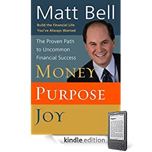 Money, Purpose, Joy: The Proven Path to Uncommon Financial Success