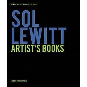 Sol LeWitt: Artist's Books Didi Bozzini, Giorgio Maffei, Emanuele De Donno and Sol Lewitt