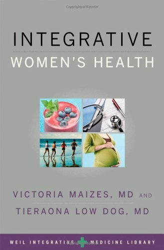 Integrative Women's Health (Weil Integrative Medicine...