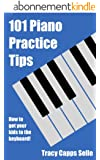 101 Piano Practice Tips: How to get your Kids to the Keyboard! (English Edition)