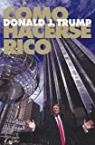 Como Hacerse Rico / Trump: How to Get Rich (Spanish Edition) (8408055372) by Trump, Donald