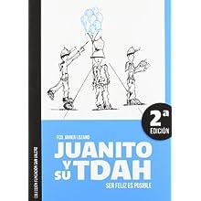 Juanito y su TDAH : ser feliz es posible