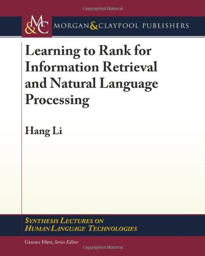 Learning to Rank for Information Retrieval and Natural Language Processing(Synthesis Lectures on Human Language Technologies)