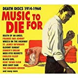Music to Die for: Death Discs 1914-1960by Various Artists