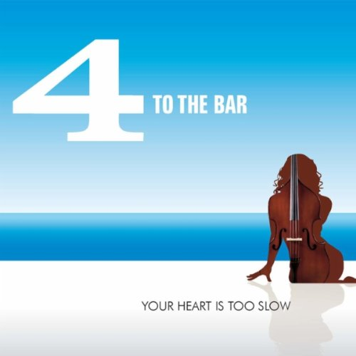 4 To The Bar-Your Heart Is Too Slow-CD-2012-iHF Download