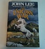 The Unicorn War (0312859139) by Lee, John