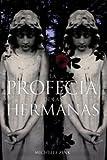 La profecia de las hermanas / Prophecy of the Sisters (Spanish Edition)