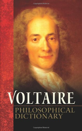the philosophical dictionary by voltaire essay Voltaire's philosophical dictionary is a series of short essays, hortatory and propagandist, over an enormously wide range of subjectsit was deliberately.