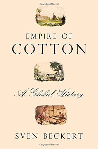 Beckert – Empire of Cotton: A Global History