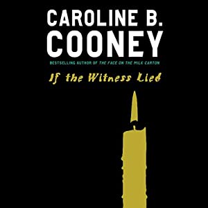 If the Witness Lied | [Caroline B. Cooney]