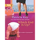 Which End Is Up? ~ Patricia Kay