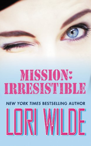 Mission: Irresistible (Warner Books Contemporary Romance) by Lori Wilde