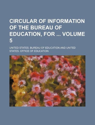 Circular of information of the Bureau of Education, for  Volume 5