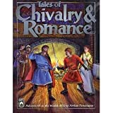 Tales of Chivalry and Romance (King Arthur Pendragon Role Play, No. 2720)