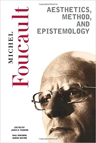 Aesthetics, Method, and Epistemology (Essential Works of Foucault, 1954-1984, Vol. 2)