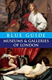 img - for Blue Guide Museums and Galleries of London (4th edn) (Blue Guides) by Tabitha Barber (2005-09-16) book / textbook / text book