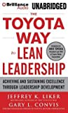 img - for [(The Toyota Way to Lean Leadership: Achieving and Sustaining Excellence Through Leadership Development * * )] [Author: Director of the Value Chain Analysis Program and the Japan Management Program Jeffrey K Liker] [Apr-2014] book / textbook / text book