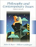 img - for Philosophy and Contemporary Issues (8th Edition) 8th edition by Goldinger, Milton, Burr, John (1999) Paperback book / textbook / text book