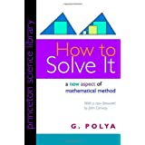"How to Solve It: A New Aspect of Mathematical Method (Princeton Science Library)von ""George Polya"""