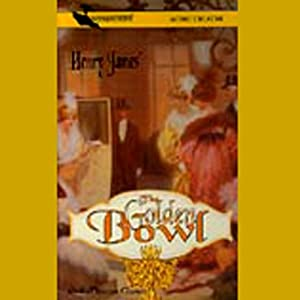 The Golden Bowl (Dramatized) | [Henry James]