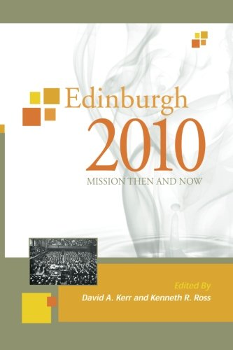 Edinburgh 2010: Mission Then and Now (Regnum Edinburgh 2010)