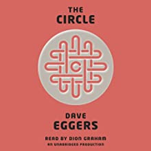 The Circle Audiobook by Dave Eggers Narrated by Dion Graham