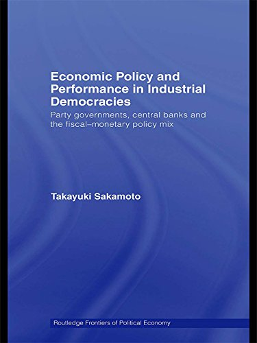 economic-policy-and-performance-in-industrial-democracies-party-governments-central-banks-and-the-fi