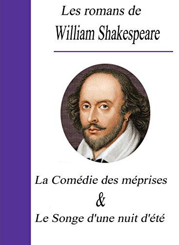 William Shakespeare - Les romans de William Shakespeare / La Comédie des méprises et Le Songe d'une nuit d'été (French Edition)