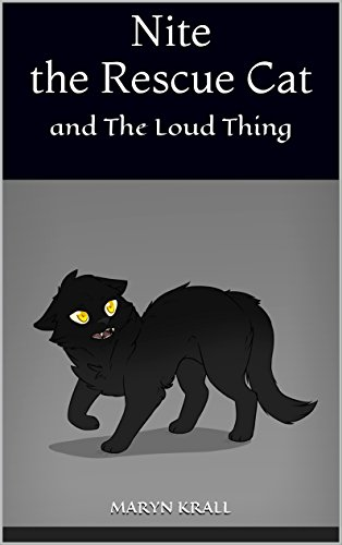 Nite the Rescue Cat: The Loud Thing