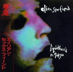 Liquid Head in Tokyo by Alien Sex Fiend (1996-04-09)
