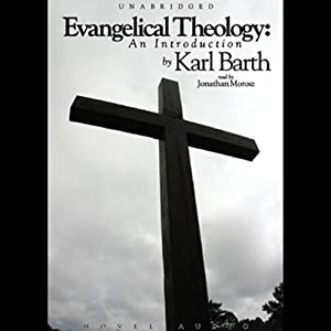 Evangelical Theology: An Introduction | [Karl Barth]