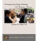 img - for [ THE ENGINEERING DESIGN CHALLENGE: A UNIQUE OPPORTUNITY ] By Dolan, Charles W ( Author) 2013 [ Paperback ] book / textbook / text book