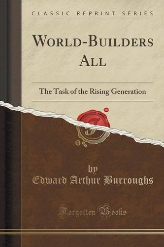 World-Builders All: The Task of the Rising Generation (Classic Reprint)