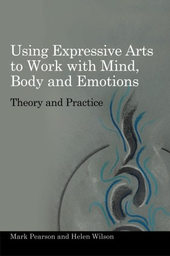 Using Expressive Arts to Work With the Mind, Body and...