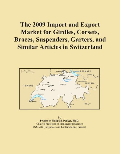 The 2009 Import and Export Market for Girdles, Corsets, Braces, Suspenders, Garters, and Similar Articles in Switzerland