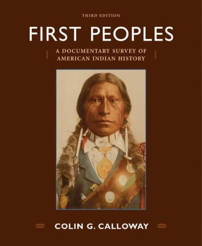 First Peoples: A Documentary Survey of American Indian...