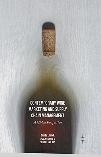 Contemporary Wine Marketing and Supply Chain Management: A Global Perspective by Daniel J. Flint, Susan L. Golicic, Paola Signori