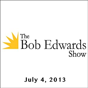 The Bob Edwards Show, Philip Furia, Nancy Groce, and Steve Winick, July 4, 2013 | [Bob Edwards]