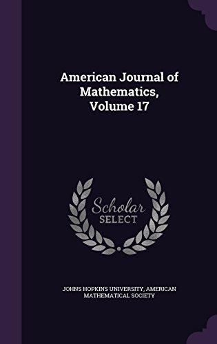 American Journal of Mathematics, Volume 17