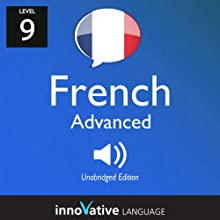 Learn French - Level 9: Advanced French, Volume 1: Lessons 1-25  by Innovative Language Learning Narrated by Daniel Beck