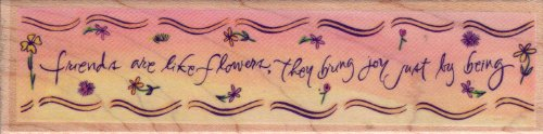 Friends are Flowers Border Wood Mounted Rubber Stamp (1417)