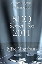 Search Engine Optimization: SEO Secrets For 2011