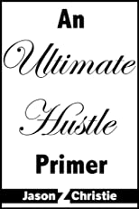 An Ultimate Hustle Primer