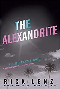 The Alexandrite: A Hollywood Time-travel Noir by Rick Lenz ebook deal