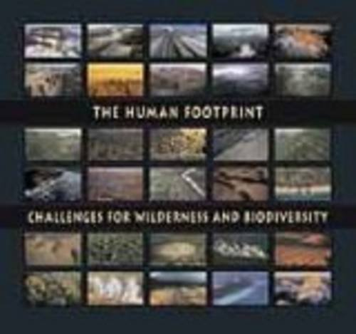 the-human-footprint-challenges-for-wilderness-and-biodiversity-cemex-conservation-book-series-by-eri