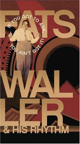 Fats Waller - If You Got To Ask, You Ain