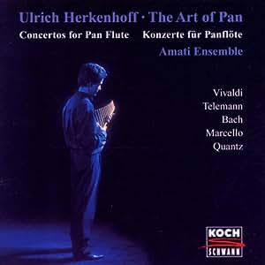 The Art of Pan: Concertos For Pan Flute (Bach: Overture No.2/Vivaldi: Concerto Op.3/Marcello: Concerto/Telemann: Concerto/Quantz: Concerto)