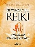 Die Wurzeln des Reiki: Techniken und Behandlungsmethoden -