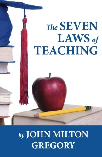 The Seven Laws of Teaching, by John Milton Gregory
