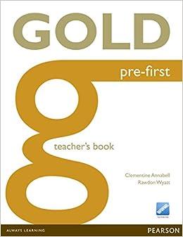 Gold Pre-First Teacher's Book: Clementine Annabell, Rawdon Wyatt ...